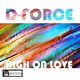 D-Force High on Love