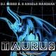 D.J. Mirko B. & Angelo Mandarà Taurus