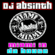 DJ Absinth Miami in Da House