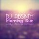 DJ Absinth - Morning Sun(Eddy Chrome Remixes)