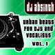 DJ Absinth Urban Beats for Djs And Vocalists Vol. 1