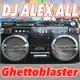 DJ Alex All Ghettoblaster