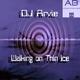 DJ Arvie - Walking on Thin Ice