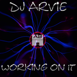 Working on It by DJ Arvie mp3 download