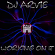 DJ Arvie Working on It