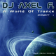 DJ Axel F. A World of Trance, Pt. 1