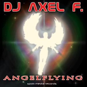 DJ Axel F. - Angelflying (SPOK-Media Records)