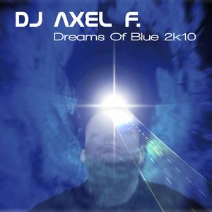 DJ Axel F. - Dreams of Blue 2k10 (SPOK-Media Records)