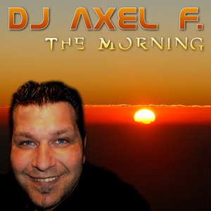 DJ Axel F. - The Morning (SPOK-Media Records)