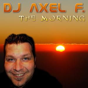 DJ Axel F. - The Morning (SPOK-Media Records)