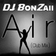 DJ Bonzaii Air(Club Mix)