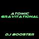 DJ Booster Atomic Gravitational