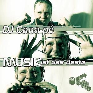 DJ Cana-pé - Musik ist das Beste (City of Drums)