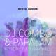 DJ Combo & Papajam feat. Tony T & DJ Raphael - Boom Boom