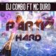 DJ Combo feat. MC Duro Party Hard