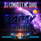 DJ Combo feat. MC Duro - Party Hard(The Remixes)