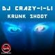 DJ Crazy-I-Li Krunk Shoot