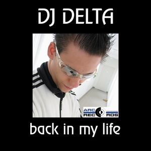 DJ DELTA - Back in my life (ARC-Records Austria)