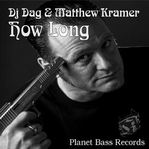 DJ Dag & Matthew Kramer - How Long (PB-Records)