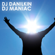 DJ Danilkin Dj Maniac