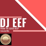 From the Good Deep(Extended Mix) by DJ Eef mp3 download