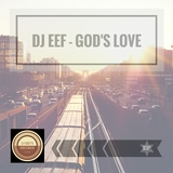 God's Love EP by DJ Eef mp3 download