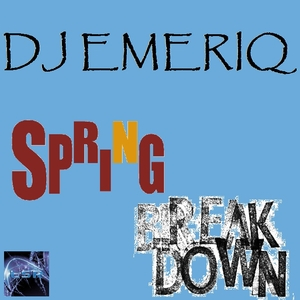 DJ Emeriq - Spring Breakdown (L.S.R.)