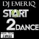 DJ Emeriq Start 2 Dance