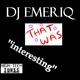DJ Emeriq That Was Interesting