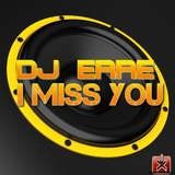 I Miss You by DJ Erre mp3 download