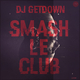 DJ Getdown Smash Le Club
