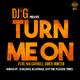 DJ G feat. Nia Carroll & Gwen Hunter Turn Me On( Remixes)