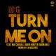 DJ G feat. Nia Carroll & Gwen Hunter Turn Me On