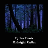 Midnight Caller by DJ Ian Denis mp3 download
