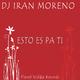 DJ Iran Moreno Esto Es Pa Ti