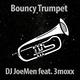 DJ JoeMen feat. 3moxx Bouncy Trumpet