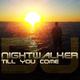 DJ Nightwalker Till You Come