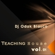 DJ Odak Blasco Teaching House, Vol. 01