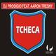 DJ Prodigio feat. Aaron Tresny Tcheca
