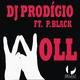 DJ Prodigio feat. P Black - Woll