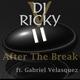 DJ Ricky V feat. Gabriel Velasquez - After the Break