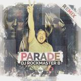 Parade(Remix) by DJ Rockmaster B mp3 download