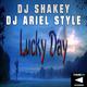 DJ Shakey & DJ Ariel Style Lucky Day