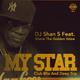 DJ Shan S feat. Shane the Golden Voice My Star