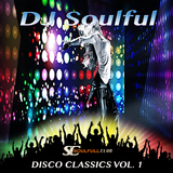 Disco Classics, Vol. 1 by DJ Soulful mp3 download