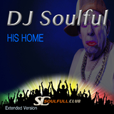 His Home(Extended Version) by DJ Soulful mp3 download