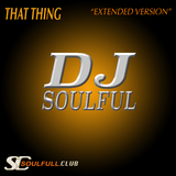 That Thing(Extended Version) by DJ Soulful mp3 download