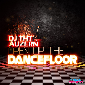 DJ Tht feat. Auzern - Open Up the Dancefloor (Tough Stuff!)