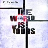 The World is Yours by DJ Toner34 mp3 download