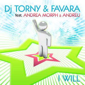 DJ Torny & Favara feat. Andrea Morph & Andreu - I Will (ARC-Records Austria)
